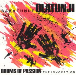 Drums of Passion - Drums of Passion: The Invocation