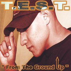 From the Ground Up - T.E.S.T.