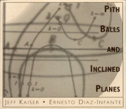 Jeff Kaiser - Pith Balls and Inclined Planes