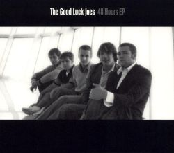 The Good Luck Joes - 48 Hours EP