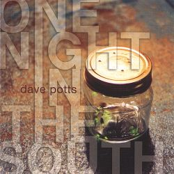 Dave Potts - One Night in the South
