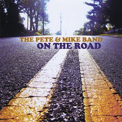 The Pete & Mike Band - On the Road