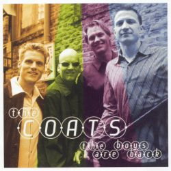 The Boys Are Back - The Coats