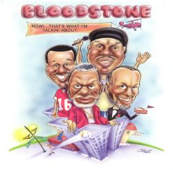 Bloodstone - Now! ... That's What I'm Talkin' About