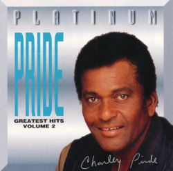 Charley Pride - Platinum Pride: Greatest Hits, Vol. 2