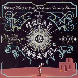 Gandalf Murphy & the Slambovian Circus of Dreams - The Great Unravel