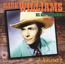 Hank Williams - His Best Recordings, Vol. 2: 1949-1953