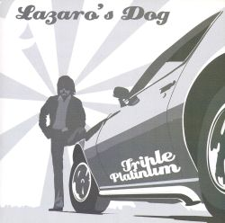 Lazaro's Dog - Triple Platinum