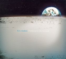 Eric Anders - Tethered to the Ground