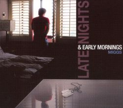 Miggs - Late Nights & Early Mornings