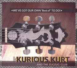 Kurious Kurt and the ZugZug-Club - We've Got Our Own