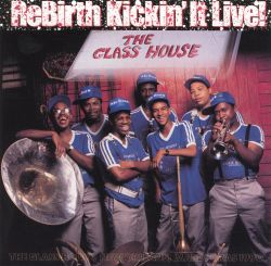 Rebirth Brass Band - Rebirth: Kickin' It Live