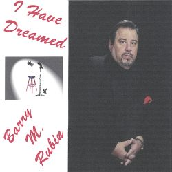 Barry M. Rubin - I Have Dreamed