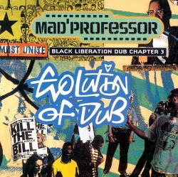 Mad Professor - Evolution of Dub: Black Liberation Dub, Chapter 3