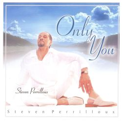 Steven Perrilloux - Only You