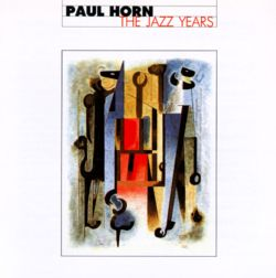Paul Horn - The Jazz Years