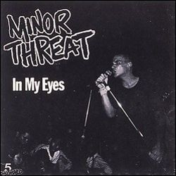 Minor Threat - In My Eyes