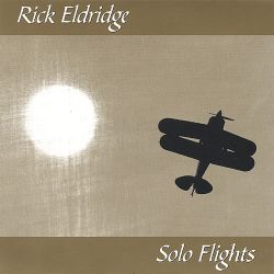 Rick Eldridge - Solo Flights