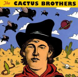 The Cactus Brothers - The Cactus Brothers