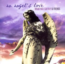 Brian Paul Caffrey - An Angel's Love