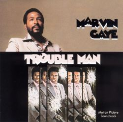 Trouble Man [Original Motion Picture Soundtrack]