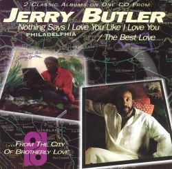 Jerry Butler - Nothing Says I Love You Like I Love You/The Best Love I Ever Had