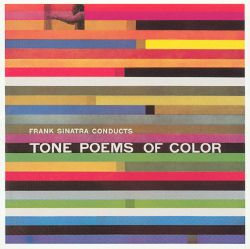 Frank Sinatra Conducts Tone Poems of Color