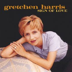 Gretchen Harris - Sign of Love