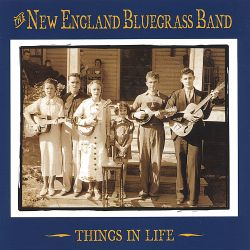 Things in Life - The New England Bluegrass Band