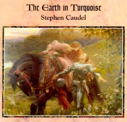 The Earth in Turquoise - Stephen Caudel