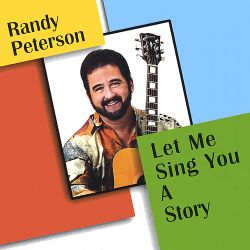 Randy Peterson - Let Me Sing You a Story