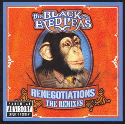 The Black Eyed Peas - Renegotiations: The Remixes
