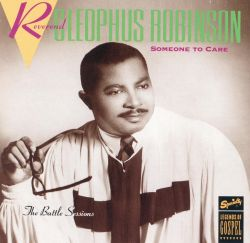 Rev. Cleophus Robinson - Someone to Care (The Battle Sessions)