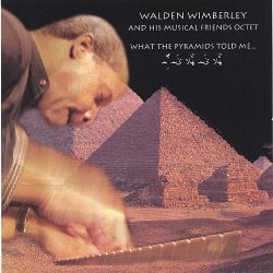 Walden Wimberley - What the Pyramids Told Me