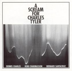 A Scream for Charles Tyler