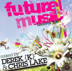 Derek K/Chris Lake - Future Music Festival 2007: Mixed by Derek K and Chris Lake