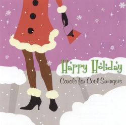 Happy Holiday: Carols for Cool Swingers - Tim Davis