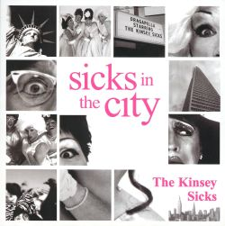 The Kinsey Sicks - Sicks in the City