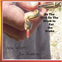 Ron Anderson - Be the First on the Block to Eat the Snake