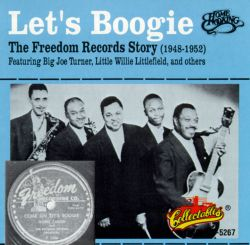 Let's Boogie: The Freedom Records Story 1948-1952