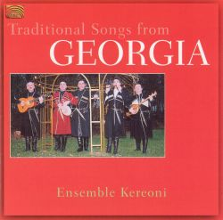 Traditional Songs from Georgia - Ensemble Kereoni | Songs