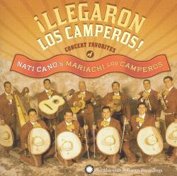 Llegaron los Camperos: Concert Favorites of Nati Cano