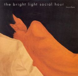 The Bright Light Social Hour - Touches