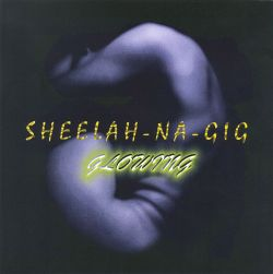 Sheelah Na Gig - Glowing