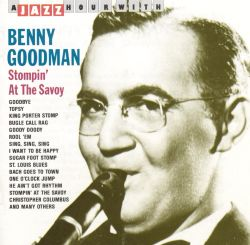 Benny Goodman - Stompin' at the Savoy [Jazz Hour]