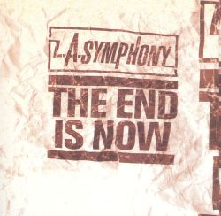 L.A. Symphony - The End Is Now