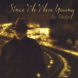 Ric Proctor - Since We Were Young