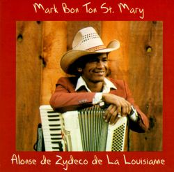 Mark St. Mary - Alonse de Zydeco de La Louisianne