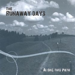 The Runaway Days - Along This Path