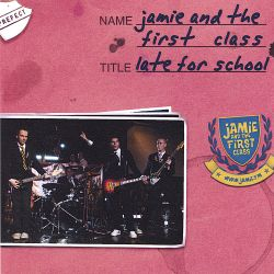 Jamie & the First Class - Late for School